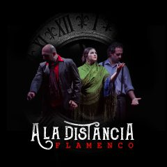 A LA DISTANCIA, FLAMENCO